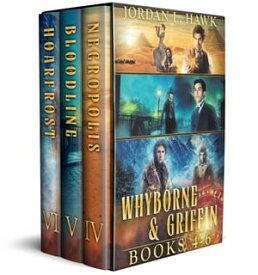 Whyborne and Griffin 4-6Necropolis, Bloodline, and Hoarfrost【電子書籍】[ Jordan L. Hawk ]