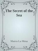 The Secret of the Sea