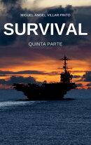 Survival: Quinta Parte