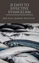 21 Days to Effective Evangelism: New Soul Winning Protocol