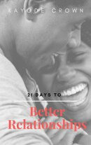 21 Days to Better Relationships