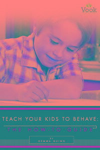 TeachYourKidstoBehave:TheHow-ToGuide