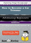 How to Become a Car Trimmer