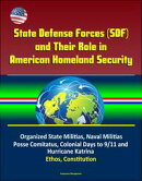 State Defense Forces (SDF) and Their Role in American Homeland Security - Organized State Militias, Naval Mi…