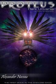 Proteus - Dark Universe (Book Four)【電子書籍】[ Alexander Nassau ]