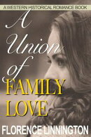 A Union of Family Love (A Western Historical Romance Book)