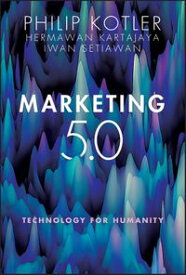Marketing 5.0 Technology for Humanity【電子書籍】[ Philip Kotler ]