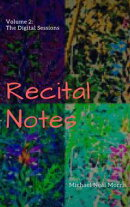 Recital Notes, Volume 2: The Digital Sessions