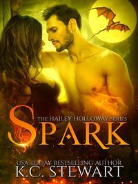 SparkHailey Holloway, #1【電子書籍】[ K.C. Stewart ]