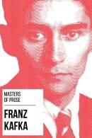 Masters of Prose - Franz Kafka