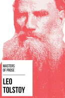 Masters of Prose - Leo Tolstoy