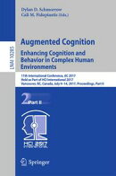 Augmented Cognition. Enhancing Cognition and Behavior in Complex Human Environments