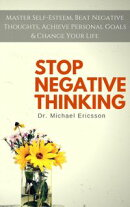 Stop Negative Thinking: Master Self-Esteem, Beat Negative Thoughts, Achieve Personal Goals & Change Your Life