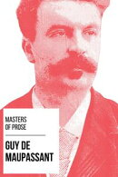 Masters of Prose - Guy de Maupassant