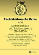 Quellen zum Bau- und Enteignungsrecht (19401958)