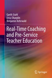 Real-Time Coaching and Pre-Service Teacher Education【電子書籍】[ Garth Stahl ]
