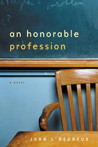 An Honorable ProfessionA Novel【電子書籍】[ John L'Heureux ]