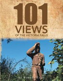 """One Hundred and One"" Views of the Victoria Falls"