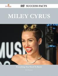 MileyCyrus247SuccessFacts-EverythingyouneedtoknowaboutMileyCyrus