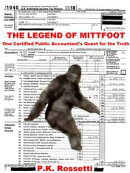 The Legend of Mittfoot: One Certified Public Accountant's Quest for the Truth