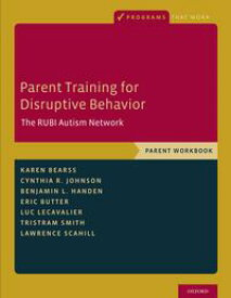Parent Training for Disruptive BehaviorThe RUBI Autism Network, Parent Workbook【電子書籍】[ Karen Bearss ]