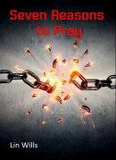 Seven Reasons to Pray