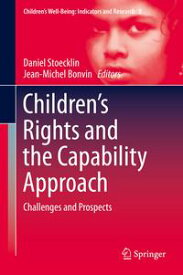 Children's Rights and the Capability ApproachChallenges and Prospects【電子書籍】