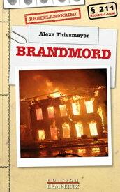 BrandmordRheinlandkrimi【電子書籍】[ Alexa Thiesmeyer ]