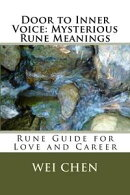Door to Inner Voice: Mysterious Rune Meanings: Rune Guide for Love and Career