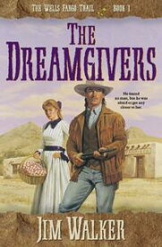 Dreamgivers, The (Wells Fargo Trail Book #1)【電子書籍】[ James Walker ]
