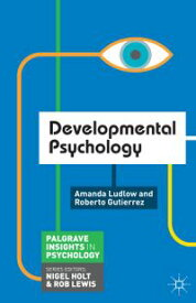Developmental Psychology【電子書籍】[ Amanda Ludlow ]