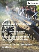 Campagna dell'Esercito Napolitano dal 1 ottobre 1860 fino al cominciamento dell'assedio di Gaeta narrata da …