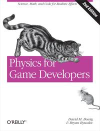 Physics for Game DevelopersScience, math, and code for realistic effects【電子書籍】[ David M Bourg ]