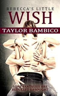 Rebecca's Little WishAspirations【電子書籍】[ Taylor Bambico ]