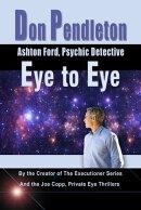 Eye to Eye: Ashton Ford, Psychic Detective