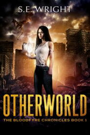 Otherworld【電子書籍】[ S.E. Wright ]