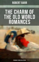 THE CHARM OF THE OLD WORLD ROMANCES ? Premium 10 Book Collection