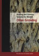 Pruning and Training Systems for Modern Olive Growing【電子書籍】[ Riccardo Gucci ]