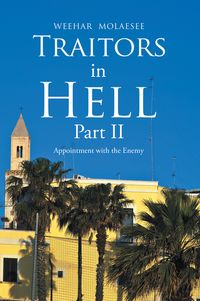 Traitors in Hell Part IiAppointment with the Enemy【電子書籍】[ Weehar Molaesee ]