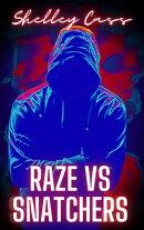 Raze vs Snatchers