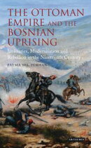 The Ottoman Empire and the Bosnian Uprising