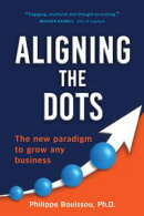 Aligning the Dots: The New Paradigm to Grow Any Business