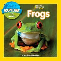 Explore My World Frogs【電子書籍】[ Marfe Ferguson Delano ]