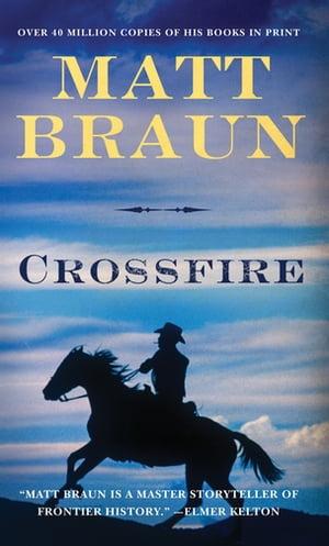 CrossfireAn Ash Tallman Western【電子書籍】[ Matt Braun ]