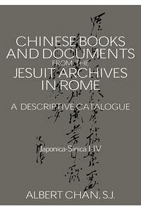 ChineseMaterialsintheJesuitArchivesinRome,14th-20thCenturies:ADescriptiveCatalogueADescriptiveCatalogue
