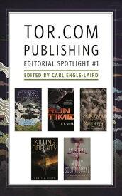 Tor.com Publishing Editorial Spotlight #1A Selection of Novellas【電子書籍】[ Kai Ashante Wilson ]