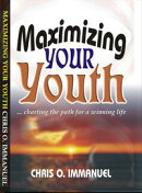 MAXIMIZING YOUR YOUTH