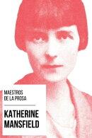 Maestros de la Prosa - Katherine Mansfield