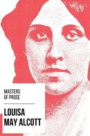 Masters of Prose - Louisa May Alcott