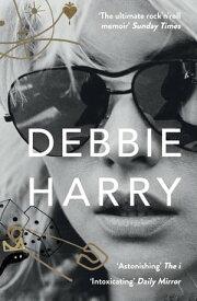 Face It: A Memoir【電子書籍】[ Debbie Harry ]